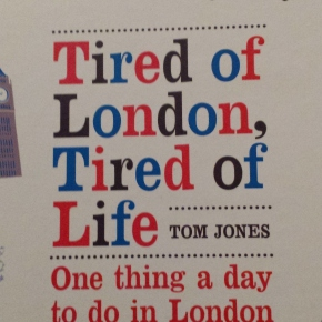 Tired of London, Tired of Life, TomJones