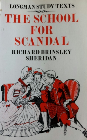 The School for Scandal, Richard B Sheridan