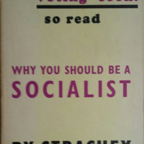 Why You Should Be A Socialist, John Strachey