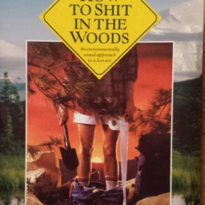 How to shit in the woods, Kathleen Meyer