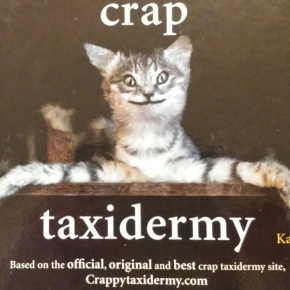 Crap Taxidermy, Kat Su