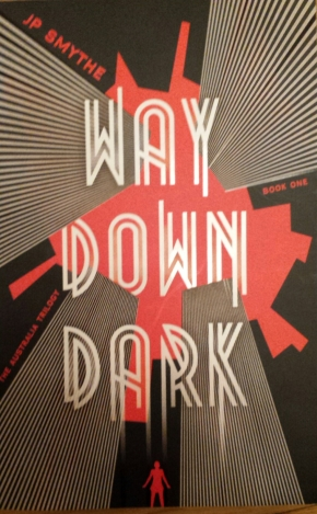 Way Down Dark, JP Smythe